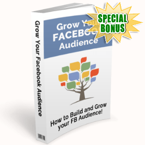 Special Bonuses - August 2016 - Grow Your Facebook Audience
