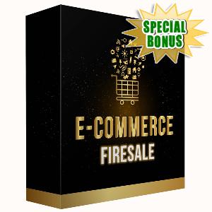 Special Bonuses - August 2016 - E-Commerce Firesale
