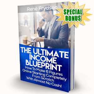 Special Bonuses - August 2016 - The Ultimate Income Blueprint