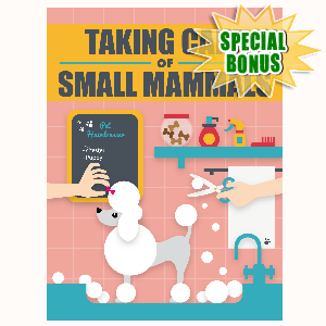 Special Bonuses - August 2016 - Taking Care Of Small Mammals