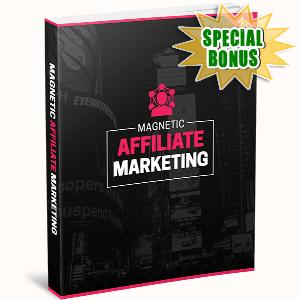 Special Bonuses - September 2016 - Magnetic Affiliate Marketing