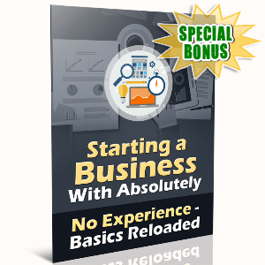 Special Bonuses - September 2016 - Starting A Business With Absolutely No Experience - Basics Reloaded