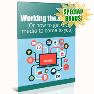 Special Bonuses - October 2016 - Working The Media