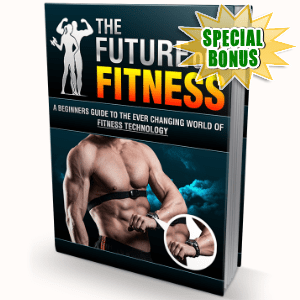 Special Bonuses - November 2016 - The Future Of Fitness