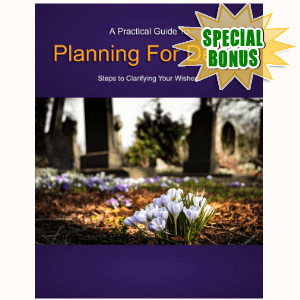 Special Bonuses - December 2016 - Planning For Death