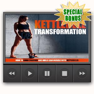 Special Bonuses - February 2017 - Kettlebell Transformation Video Upgrade