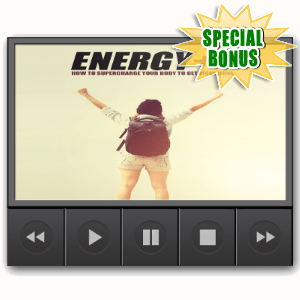 Special Bonuses - March 2017 - Energy ++ Video Upgrade
