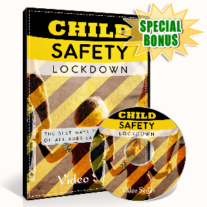 Special Bonuses - March 2017 - Child Safety Lockdown Video Upgrade Part 1