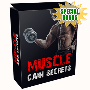 Special Bonuses - March 2017 - Muscle Gain Secrets