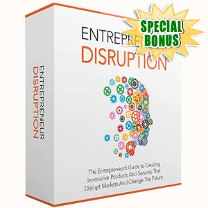 Special Bonuses - April 2017 - Entrepreneur Disruption