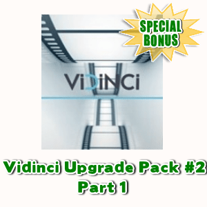 Special Bonuses - May 2017 - Vidinci Upgrade Pack #2 Part 1