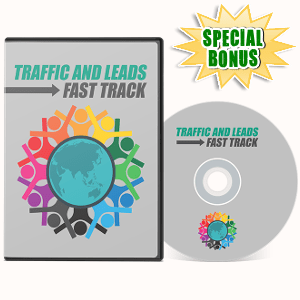 Special Bonuses - August 2017 - Traffic And Leads Fast Track Video Series