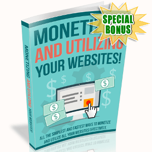 Special Bonuses - August 2017 - Monetizing And Utilizing Your Websites