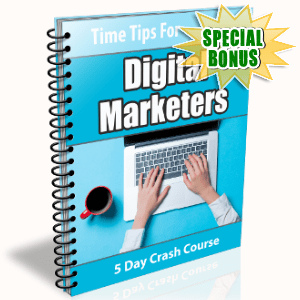 Special Bonuses - September 2017 - Time Tips For Digital Marketers