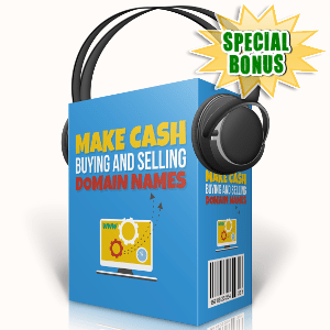 Special Bonuses - September 2017 - Make Cash Buying And Selling Domain Names Audio Pack