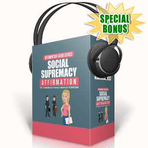 Special Bonuses - October 2017 - Social Supremacy Affirmation Audio Pack