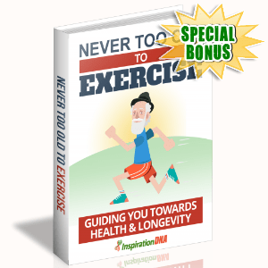 Special Bonuses - January 2018 - Never Too Old To Exercise