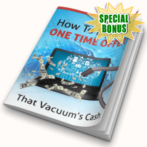 Special Bonuses - March 2018 - How To Build A One Time Offer That Vacuum's Cash