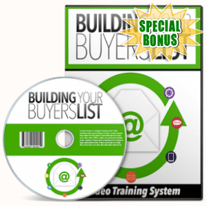 Special Bonuses - April 2018 - Building Your Buyers List Video Upgrade Pack