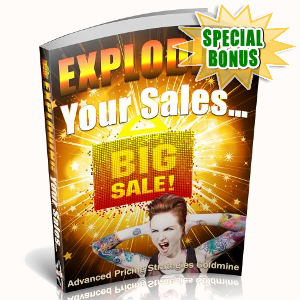 Special Bonuses - July 2018 - Exploding Your Sales
