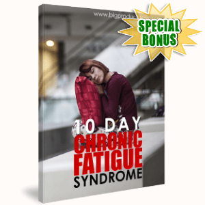 Special Bonuses - August 2018 - 10-Day Chronic Fatique Syndrome (CFS) ECourse