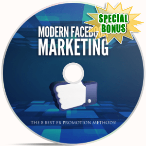 Special Bonuses - August 2018 - Modern Facebook Marketing Video Upgrade Pack