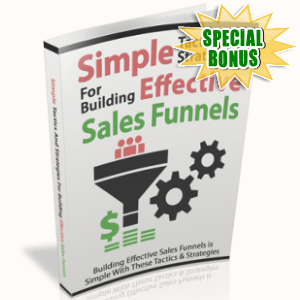 Special Bonuses - September 2018 - Simple Tactics And Strategies For Building Effective Sales Funnels