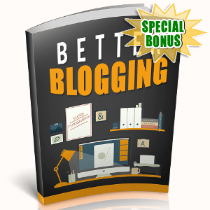 Special Bonuses - October 2018 - Better Blogging