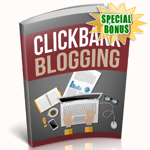 Special Bonuses - October 2018 - Clickbank Blogging