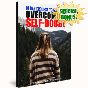 Special Bonuses - October 2018 - 10-Day eCourse To Help With Overcoming Self-Doubt Pack