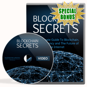 Special Bonuses - October 2018 - Blockchain Secrets Video Upgrade Pack