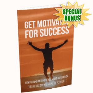 Special Bonuses - December 2018 - Get Motivated For Success