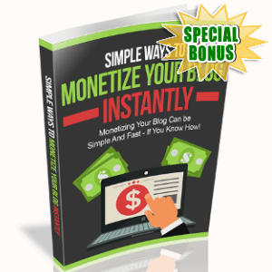 Special Bonuses - January 2019 - Simple Ways To Monetize Your Blog Instantly