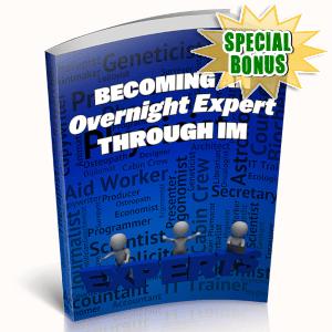 Special Bonuses - April 2019 - Becoming An Overnight Expert Through IM