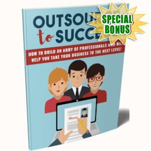 Special Bonuses - May 2019 - Outsource To Success