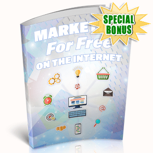 Special Bonuses - May 2019 - Marketing For Free On The Internet