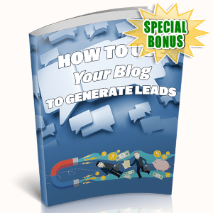 Special Bonuses - May 2019 - How To Use Your Blog To Generate Leads