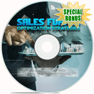 Special Bonuses - August 2019 - Sales Funnel Optimization Strategies Video Upgrade Pack
