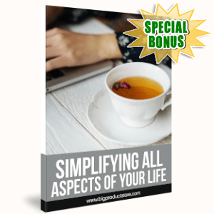Special Bonuses - August 2019 - Simplifying All Aspects Of Your Life