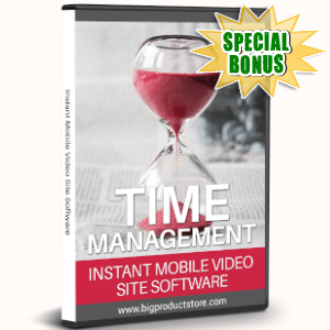 Special Bonuses - September 2019 - Time Management Instant Mobile Video Site Software