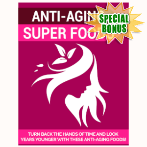 Special Bonuses - October 2019 - Anti-Aging Super Foods Pack