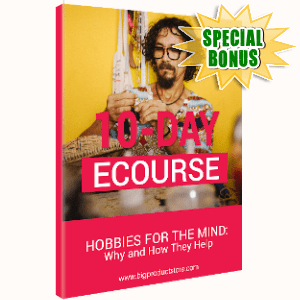 Special Bonuses - October 2019 - 10-Day ECourse - Hobbies for the Mind Why and How They Help