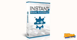 Instant Social Success Review and Bonuses