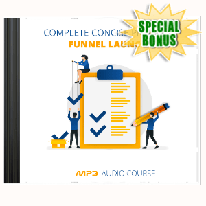 Special Bonuses - April 2020 - Complete Concise Product Funnel Launch Audio Pack