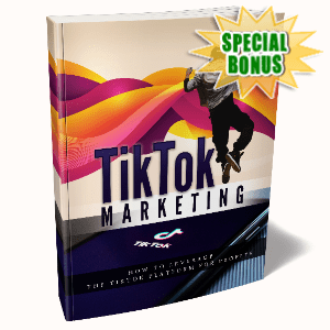 Special Bonuses - May 2020 - Tik Tok Marketing Pack