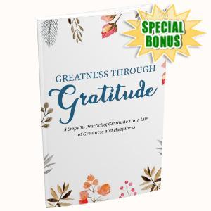 Special Bonuses - July 2020 - Greatness Through Gratitude