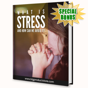 Special Bonuses - July 2020 - What Is Stress And How We Can Avoid It