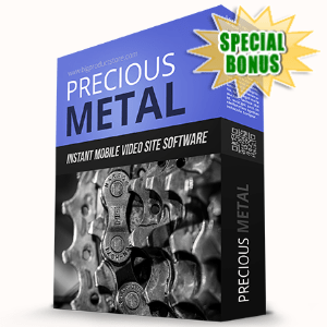 Special Bonuses - July 2020 - Precious Metal Instant Mobile Video Site Software