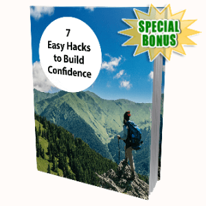 Special Bonuses - July 2020 - 7 Easy Hacks To Build Confidence