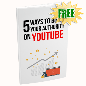 FREE Weekly Gifts - August 24, 2020 - 5 Ways To Build Your Authority On YouTube